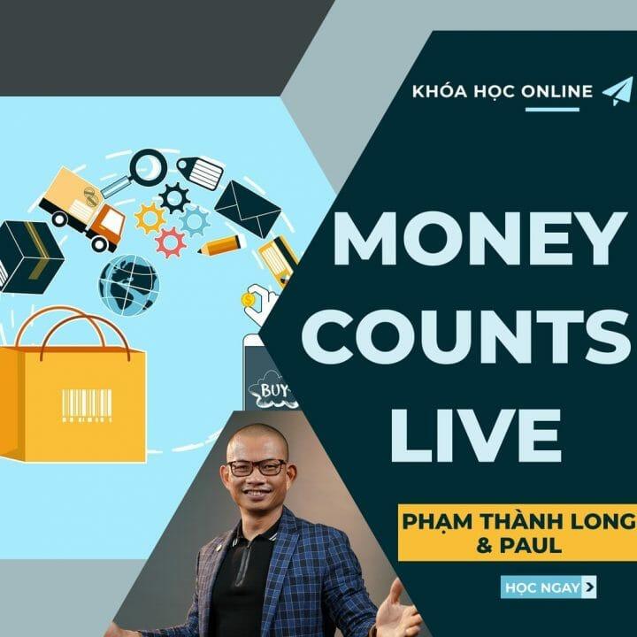 Money Counts Live - Xây dựng hệ thống kiếm tiền trên Internet * Phạm Thành Long & Paul Counts